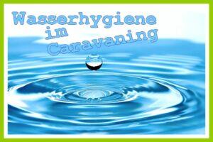 Wasserhygiene im Reisemobil und Wohnwagen. We love C klärt auf.. (Foto: ronymichaud; pixabay.com; Montage: tom/dkf)