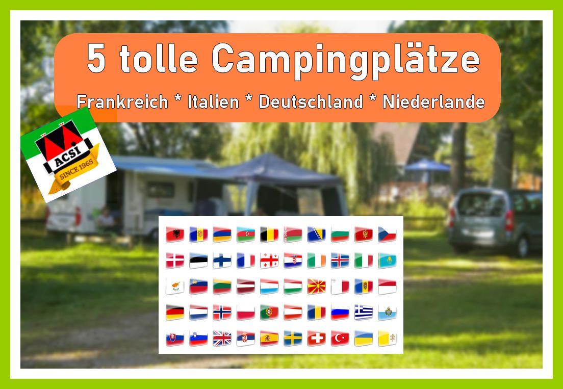 Schöne Campingplätze in Europa: Mit ACSI findet man immer ein lohnenwertes Ziel. (Foto: ACSI; Montage: tom/dkf)
